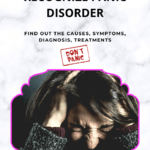 Recognize Panic Disorders: Causes, Symptoms, Diagnosis, Treatments