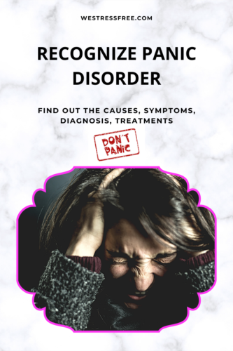 Recognize Panic Disorders_ Causes, Symptoms, Diagnosis, Treatments