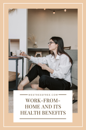 Work From Home and Its Health Benefits - COVID19 Quarantine