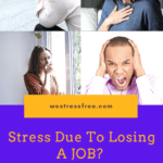 STRESS Due To Losing A JOB? – 7 Steps To OVERCOME It