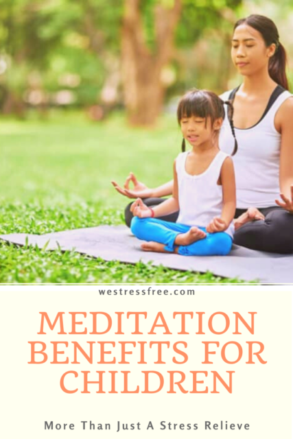Meditation Benefits for Children - More than just a stress relieve