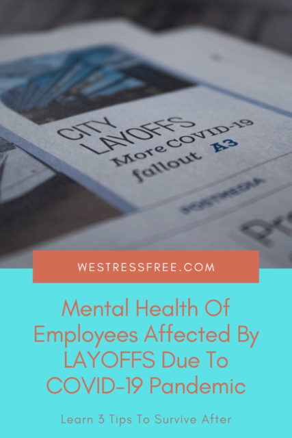 Mental Health Of Employees Affected By LAYOFFS Due To COVID-19 Pandemic