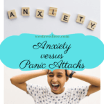Anxiety versus Panic Attacks – Know the Difference