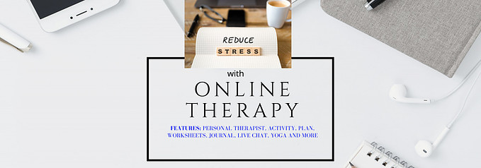Online therapy to reduce your stress