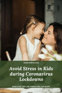 Avoid Stress in Kids during Coronavirus Lockdowns