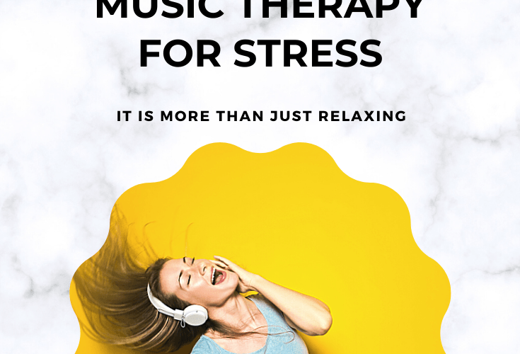 Benefits of MUSIC THERAPY for STRESS