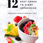 BEST FOODS TO FIGHT DEPRESSION – 12 Must Have Ones