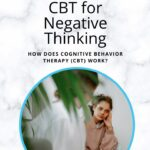 CBT for Negative Thinking - Will it help?