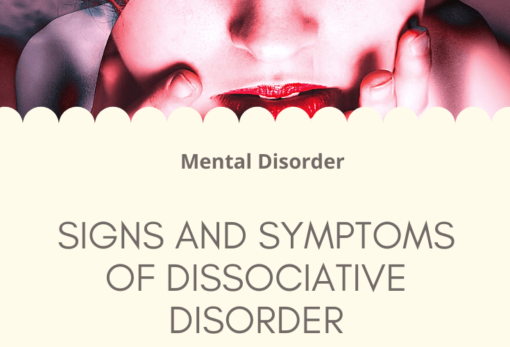 Signs and Symptoms of DISSOCIATIVE DISORDER