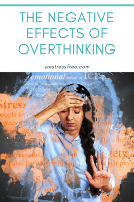 The Negative Effects of Overthinking