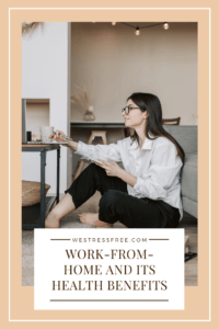Work from home and Its Health Benefits