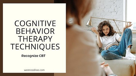 Cognitive Behavior Therapy Techniques