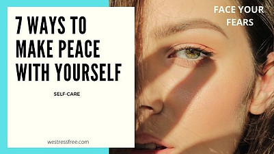 Making peace with yourself by facing your fears