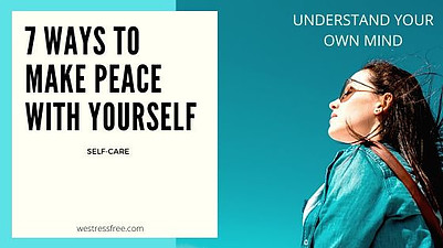 Making peace with yourself: Understand your own mind