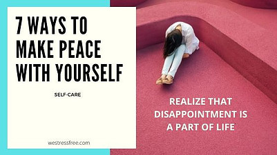 Realize that disappointment is a part of life. Make peace with yourself.