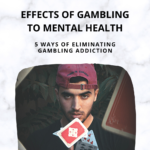 EFFECTS OF GAMBLING TO MENTAL HEALTH