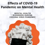 Effects of COVID-19 Pandemic on Mental Health