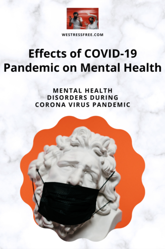 Effects of COVID-19 Pandemic on Mental Health - Different Types of Mental Health During Pandemic