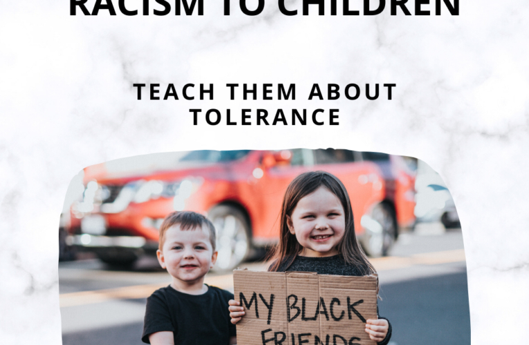How to Explain Racism to Children – Teach Them about Tolerance