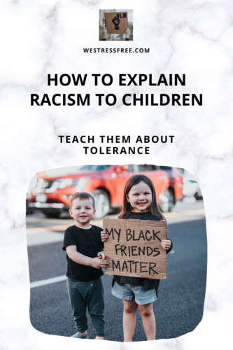 HOW TO EXPLAIN RACISM TO CHILDREN - Teach them about tolerance