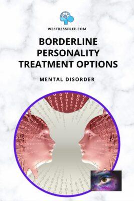 BORDERLINE PERSONALITY TREATMENT OPTIONS