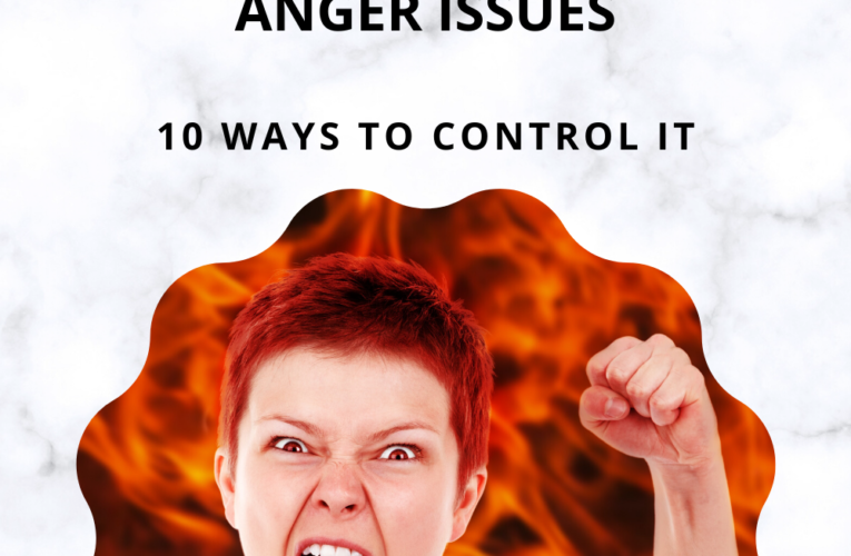 SIGNS THAT YOU HAVE ANGER ISSUES
