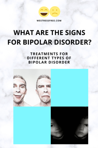 WHAT ARE THE SIGNS FOR BIPOLAR DISORDER_ - Treatments for different types of bipolar disorder