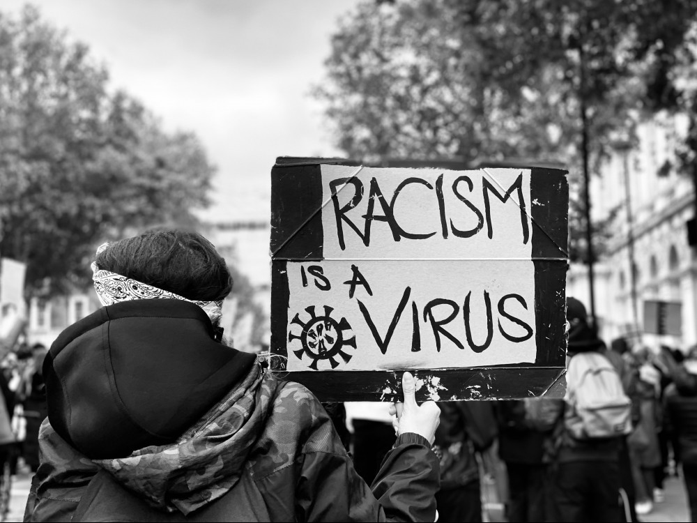 Racism is a virus. It's the real pandemic.