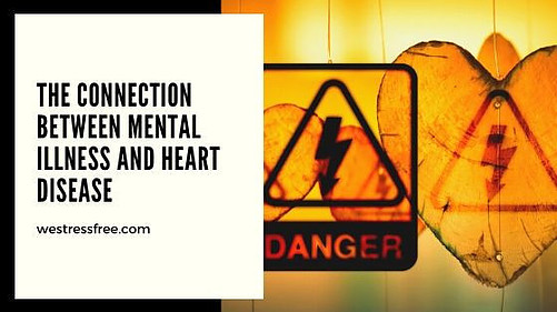 The Connection Between Mental Illness and Heart Disease