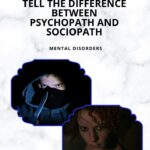 Tell the Difference Between PSYCHOPATH and SOCIOPATH