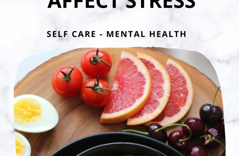 Foods That Affect Stress – The Good and Bad Ones