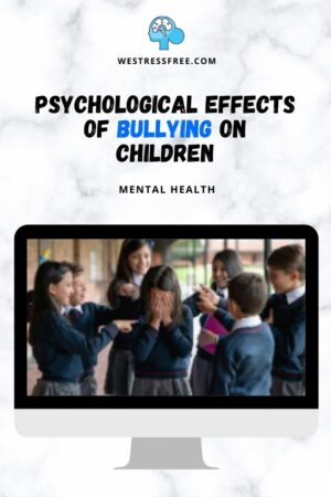 Psychological Effects of Bullying on Children - Short and Long Term Effects of Bullying